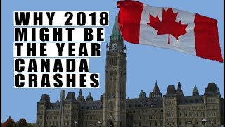 Why 2018 Could Be the Year Canada Crashes! We Just Hit the BREAKING POINT for Debt!