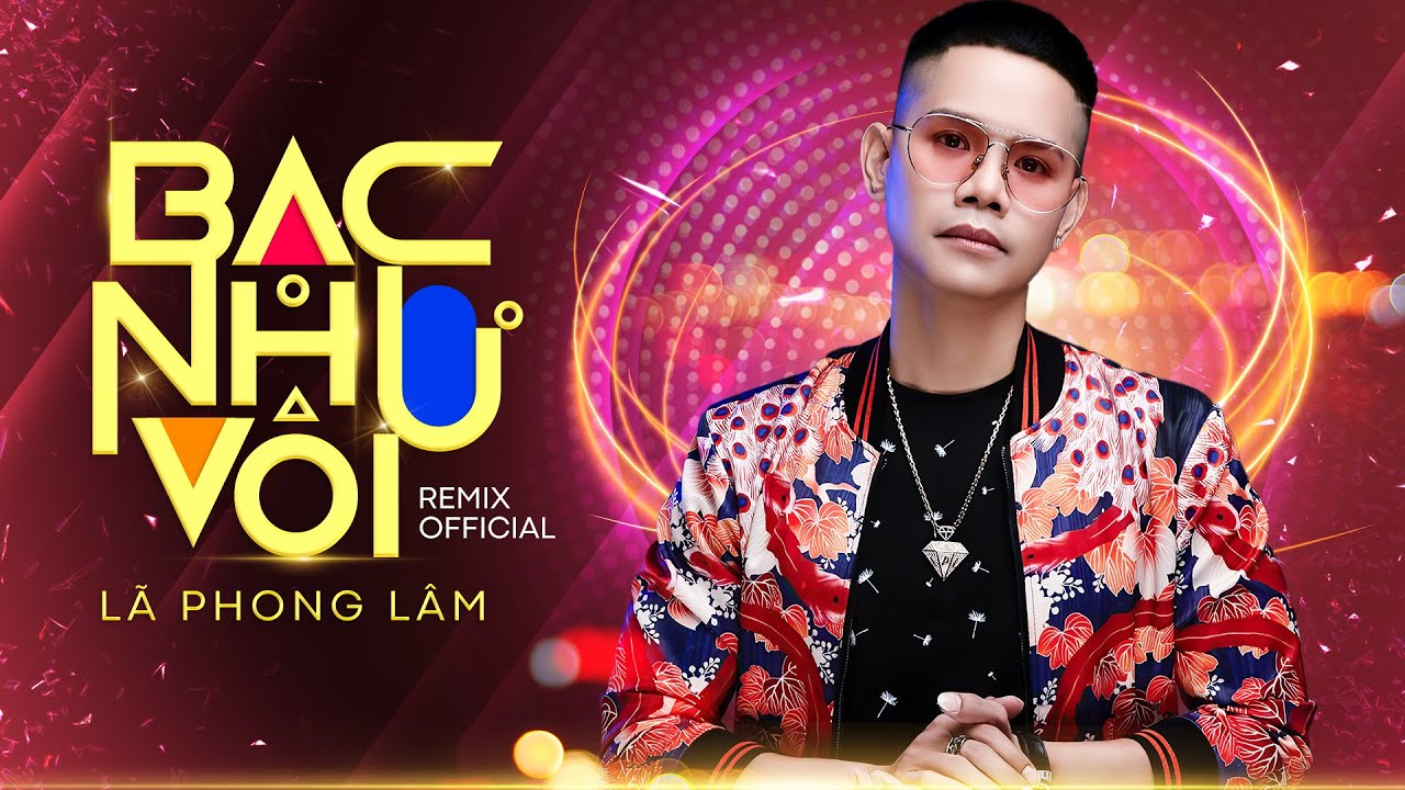 Bạc Như Vôi Remix - Lã Phong Lâm x DJ V.A