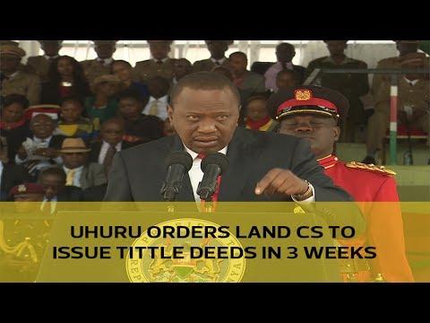 Uhuru orders land CS to issue title deeds in 3 weeks