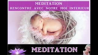 Méditation guidée Rencontre avec notre moi intérieur