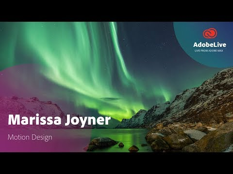 Live Motion Design with Marissa Joyner | Adobe MAX 2017