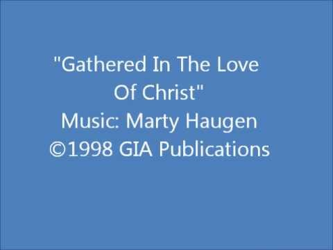 Gathered In The Love Of Christ - Haugen (Celebration Series)