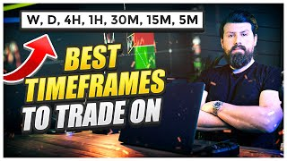 What Is The Best Timeframe For Trading Forex