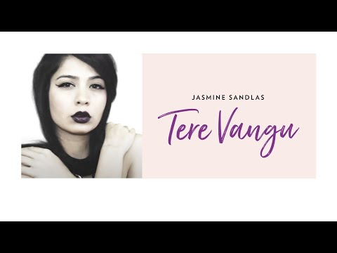 Jasmine Sandlas - Tere Vangu Official Music Video