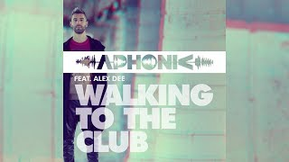 Aphonic feat. Alex Dee - Walking to the Club [Official]