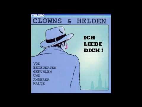 Clowns und Helden - Ich Liebe Dich
