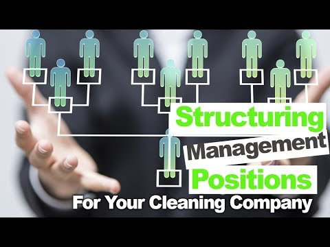 Setting up Your Cleaning Company Structure Before Hiring for Management
