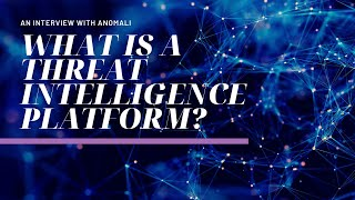 What is a Threat Intelligence Platform