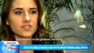 Fiica Elenei Carstea isi intalneste mama biologica