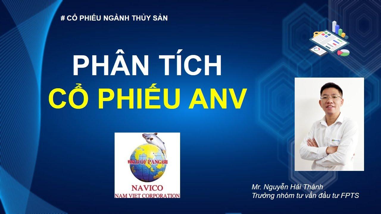 Phân tích cổ phiếu ANV (thủy sản Nam Việt) | Đầu tư chứng khoán