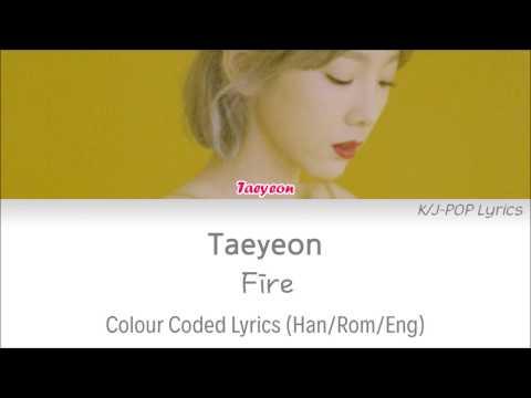 Free Download Taeyeon (태연) - Fire Colour Coded Lyrics (han/rom/eng) Mp3 dan Mp4