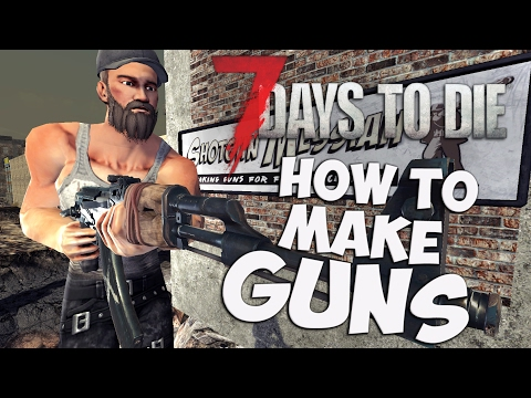 7 Days to Die Gun Crafting Guide | How to make guns & where to find parts | 7DTD Tips and Tricks