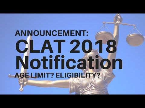 CLAT 2018 Notification! Age Limit and Other Questions Answered