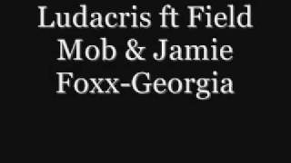 Ludacris ft Field Mob & Jamie Foxx-Georgia
