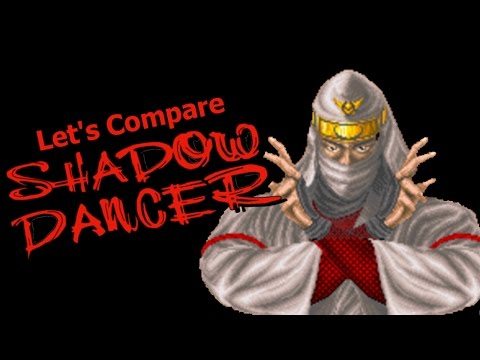 Let's Compare ( Shadow Dancer )