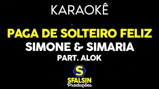 Baixar Simone & Simaria e Alok - Paga de Solteiro Feliz (KARAOKÊ VERSION)