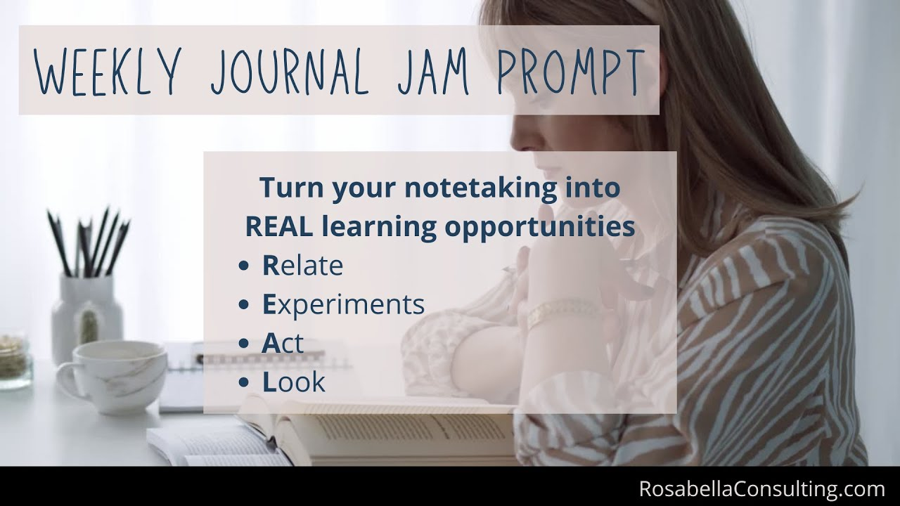 Turn your notetaking into REAL learning opportunities that create the change you want