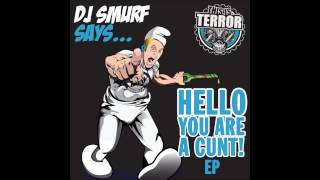 DJ Smurf - You Are A Kernt