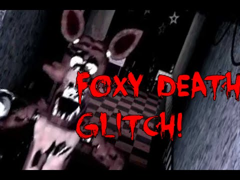 Five Night's at Freddy's - Foxy Death Glitch! (Tutorial!!!) - STILL WORKS!