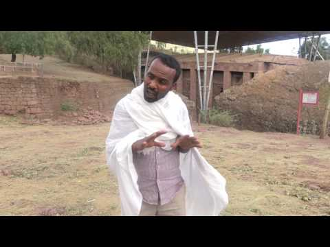 History of the Rock Hewn Churches in Lalibela - Ethiopia May 2017