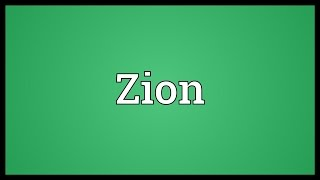 Zion Meaning