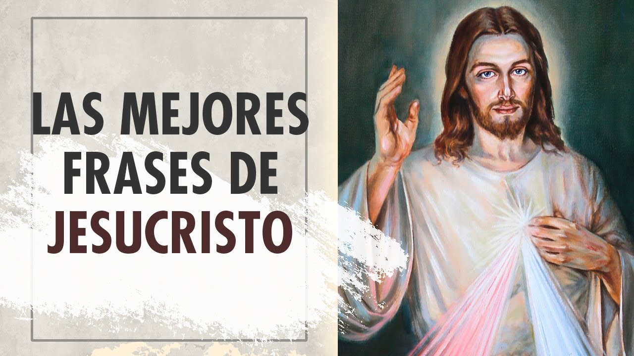 Las Mejores Frases De Jesucristo