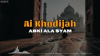 Ai Khodijah Abki Ala Syam Latin Terjemahan