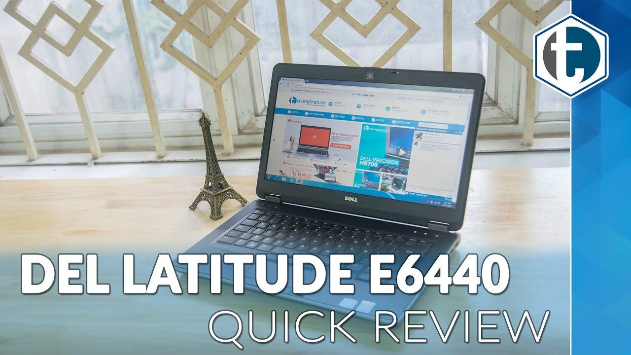 Dell Latitude E6440 - Đánh giá nhanh laptop doanh nhân bền đẹp tại  trungtran vn