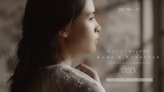 Maudy Ayunda - Kamu & Kenangan (Official Music Video) | OST. Habibie & Ainun 3