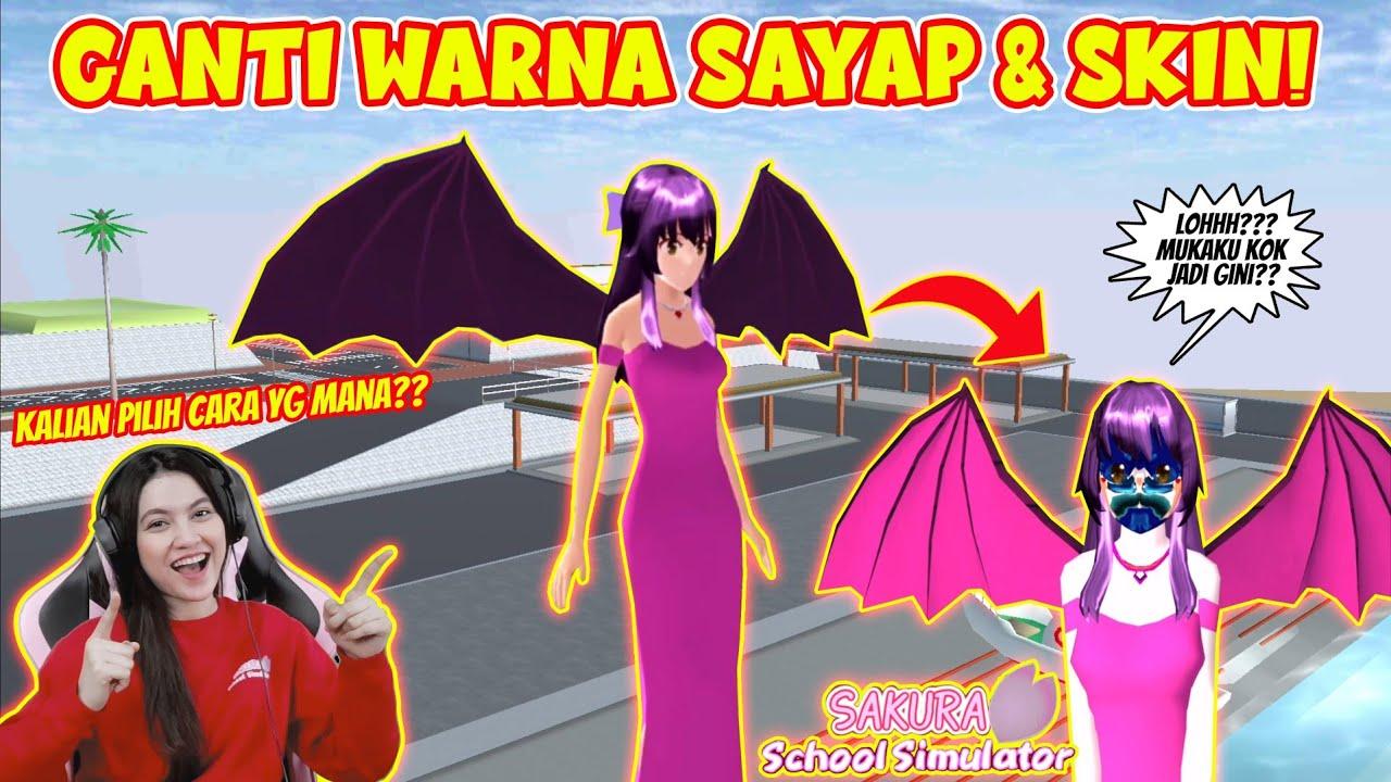 TUTORIAL 2 CARA MUDAH GANTI WARNA SAYAP & SKIN!! SAKURA SCHOOL SIMULATOR - PART 133