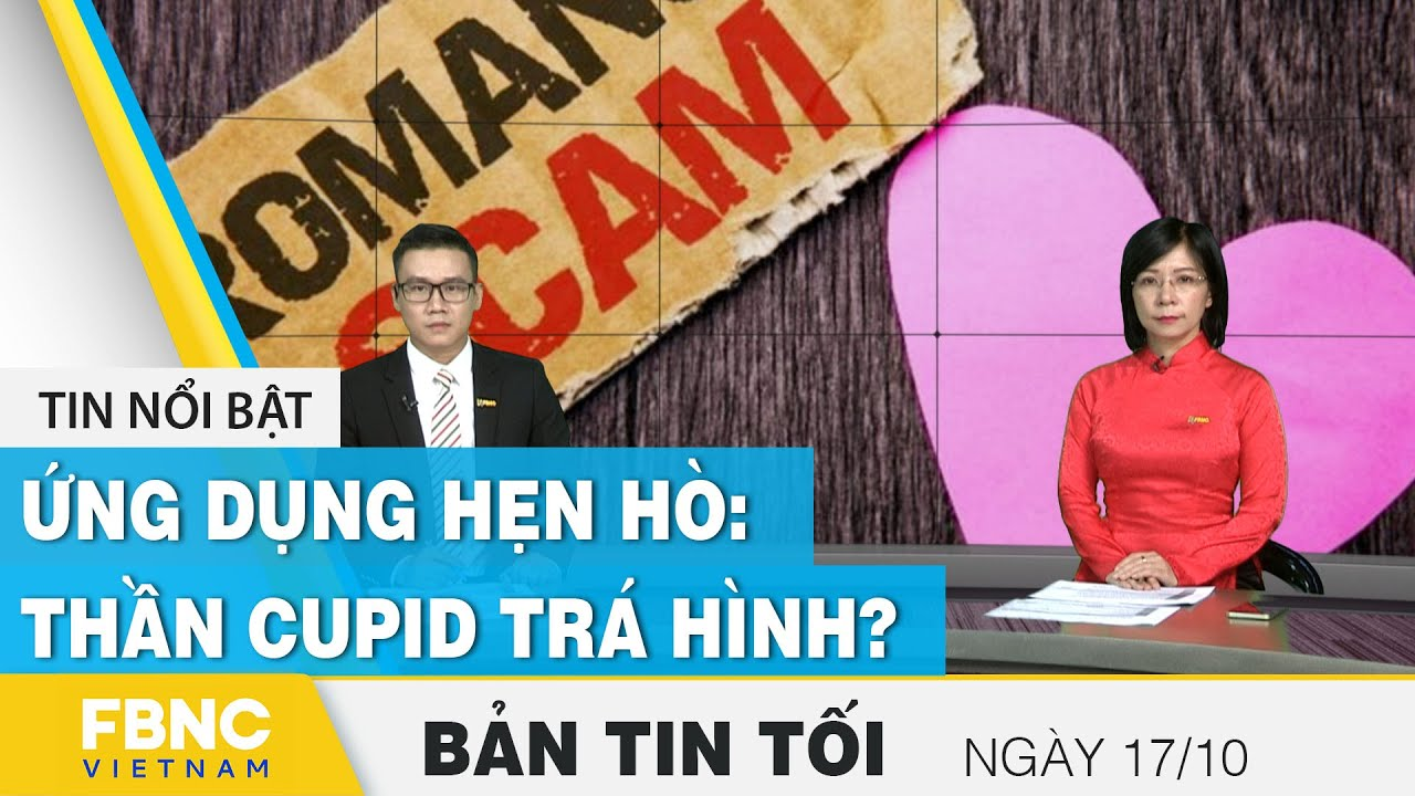 Download Bản tin tối ngày 17/10 | Ứng dụng hẹn hò: thần Cupid trá hình? | FBNC