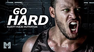GO HARD - Powerful Motivational Speech Video (Featuring Elliott Hulse)