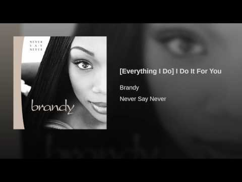[Everything I Do] I Do It For You