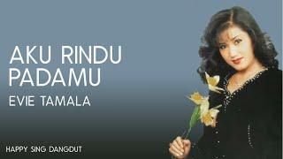Evie Tamala - Aku Rindu Padamu (Lirik)
