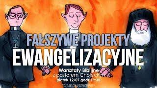Fałszywe projekty ewangelizacyjne. WARSZTATY BIBLIJNE, pastor Paweł Chojecki, 2019.07.12