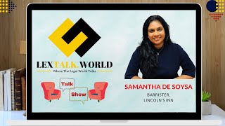 LexTalk World Talk Show with Samantha de Soysa, Barrister at Lincoln's Inn