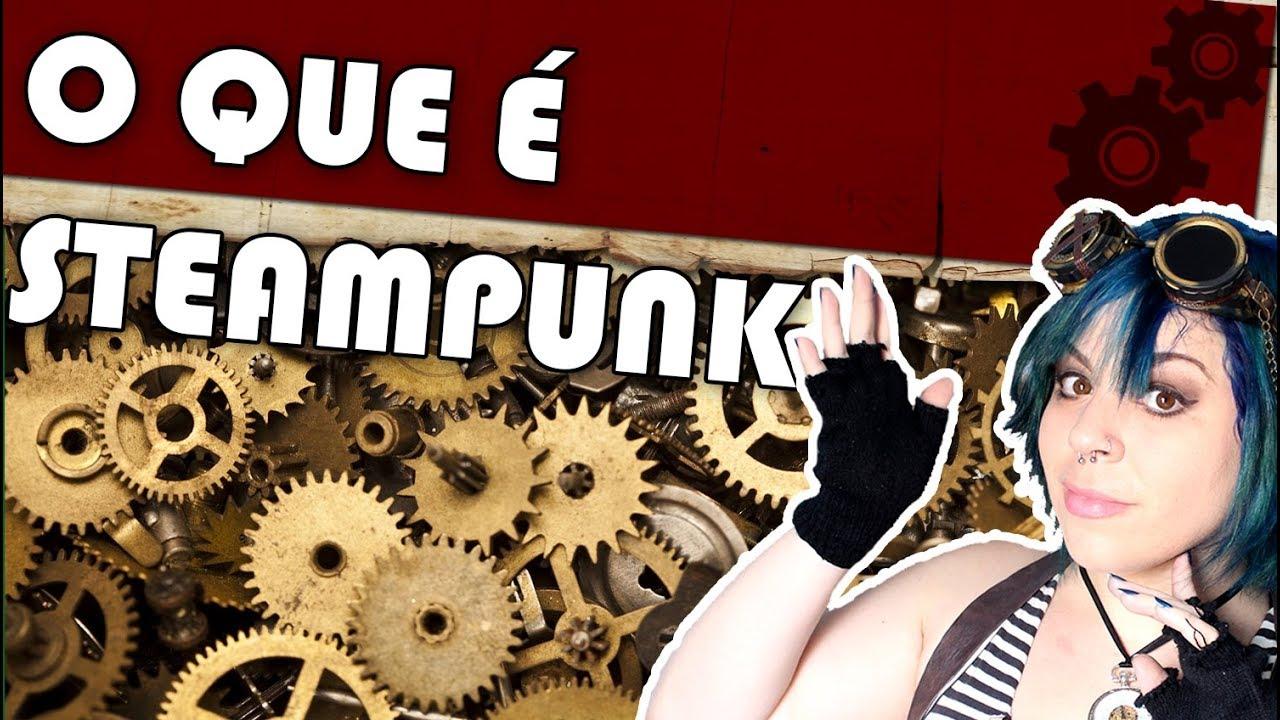 O que  Steampunk? / Que es el Steampunk?- Canal Steampunk [#11 Steampunk  geral] - YouTube