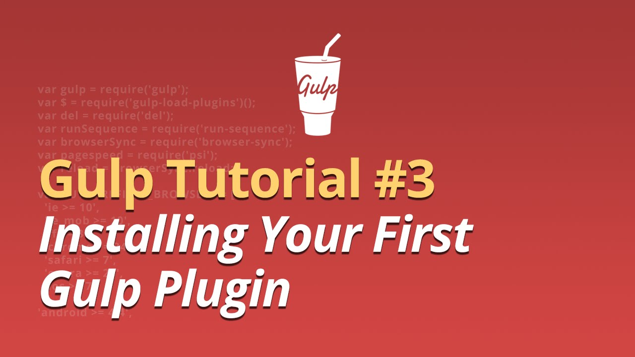 Gulp Tutorial - #3 - Installing Your First Gulp Plugin