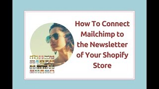 How to set up Mailchimp in Your Shopify Store for Email Marketing