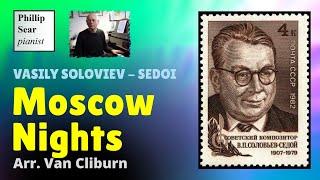 Solovyov-Sedoi ( arr. Van Cliburn ) : Moscow Nights ( Подмосковные вечера )