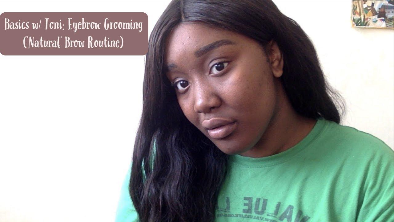 #BasicswithToni Eyebrow Grooming   'Natural' Brow Routine ...