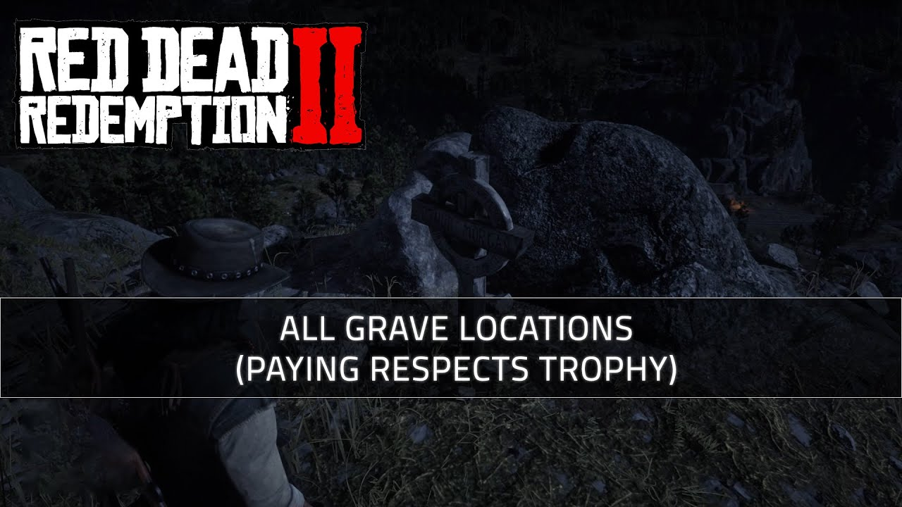 Holz Kaufen Red Dead Redemption All Grave Locations Paying Respects Red Dead Redemption 2