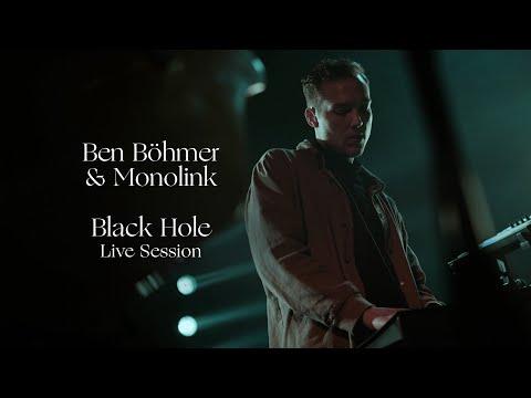 Ben Böhmer & Monolink - Black Hole (Live Session) (4K)