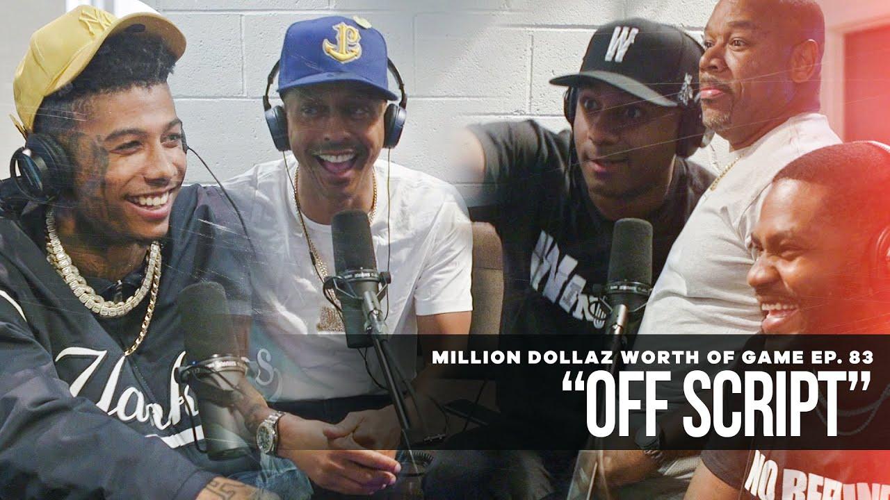 "Million Dollaz Worth of Game Episode 83: ""Off Script"" Ft. Blueface & Wack100"