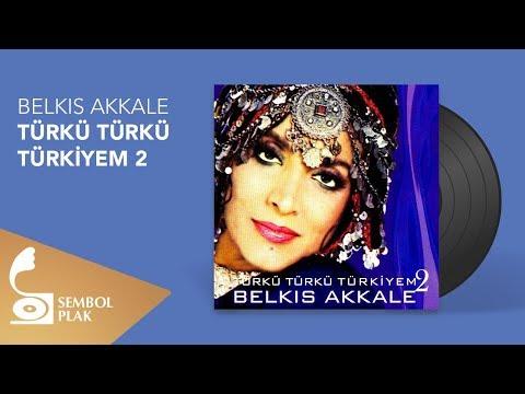 Belkıs Akkale - Türkü Türkü Türkiyem 2 (Full Albüm) indir