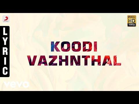Koodi Vazhunthal Kodi Nanmai - Koodi Vazhnthal Tamil Lyric | Deva