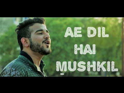Ae Dil Hai Mushkil   Cover Song   Sushant Bhat