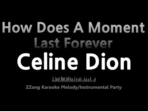 Celine Dion-How Does A Moment Last Forever (Instrumental) [ZZang KARAOKE]