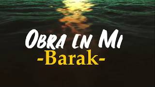Obra en mi - Barak Ft Redimi2 Video letras (Album Shekinah 2...