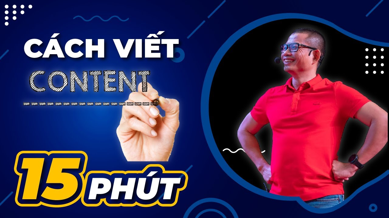 Cách viết content marketing đỉnh cao trong vòng 15 phút | Phạm Thành Long